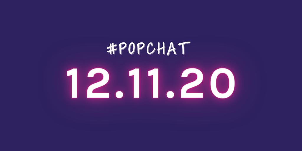 #PopChat — December 11