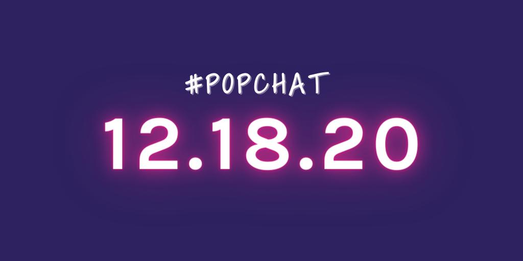 #PopChat — December 18